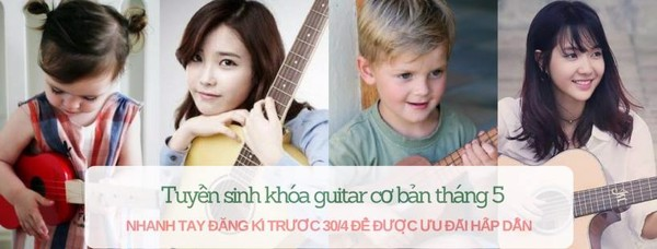 OPENING GUITAR COURSES FOR BEGINERS LEVEL AT DISTRICT 7, HO CHI MINH CITY