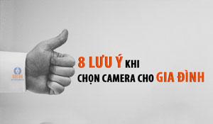 8 lưu ý khi chọn và lắp camera cho gia đình, biệt thự, nhà ở
