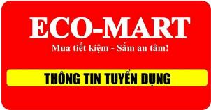 Siêu thị điện máy Eco-Mart tuyển dụng Thu Ngân - Thủ Kho - Kỹ thuật Bảo hành (năm 2018)