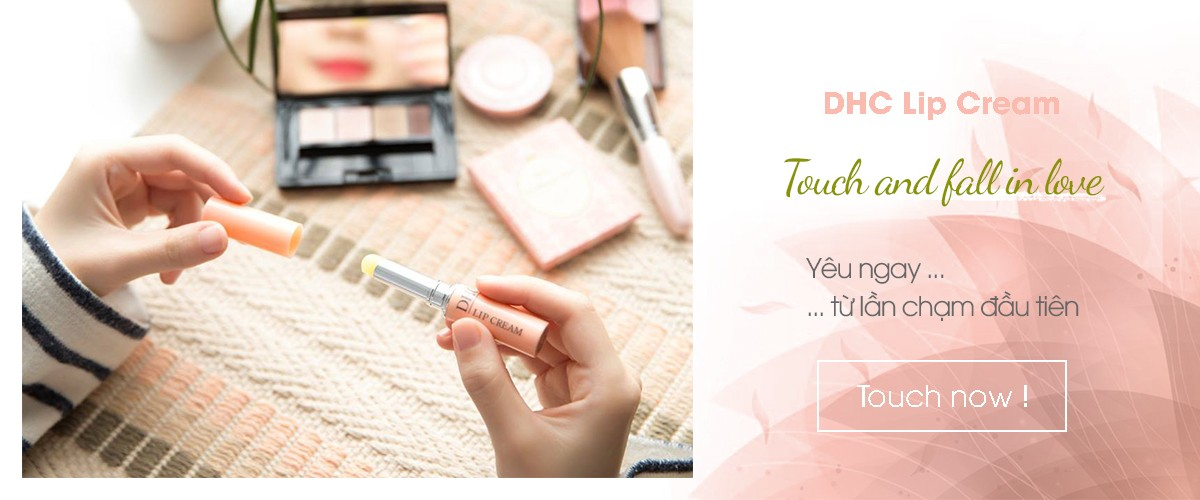 DHC Lip Cream, Touch and fall in love
