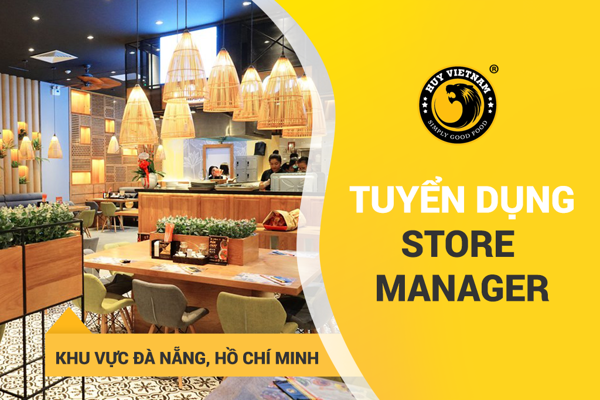 [HUY VIETNAM] TUYỂN DỤNG STORE MANAGER