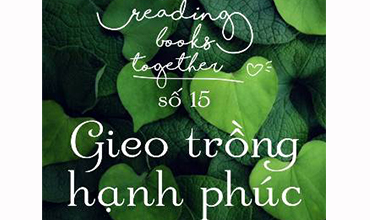Readingbooks Together số 15: Gieo trồng hạnh phúc