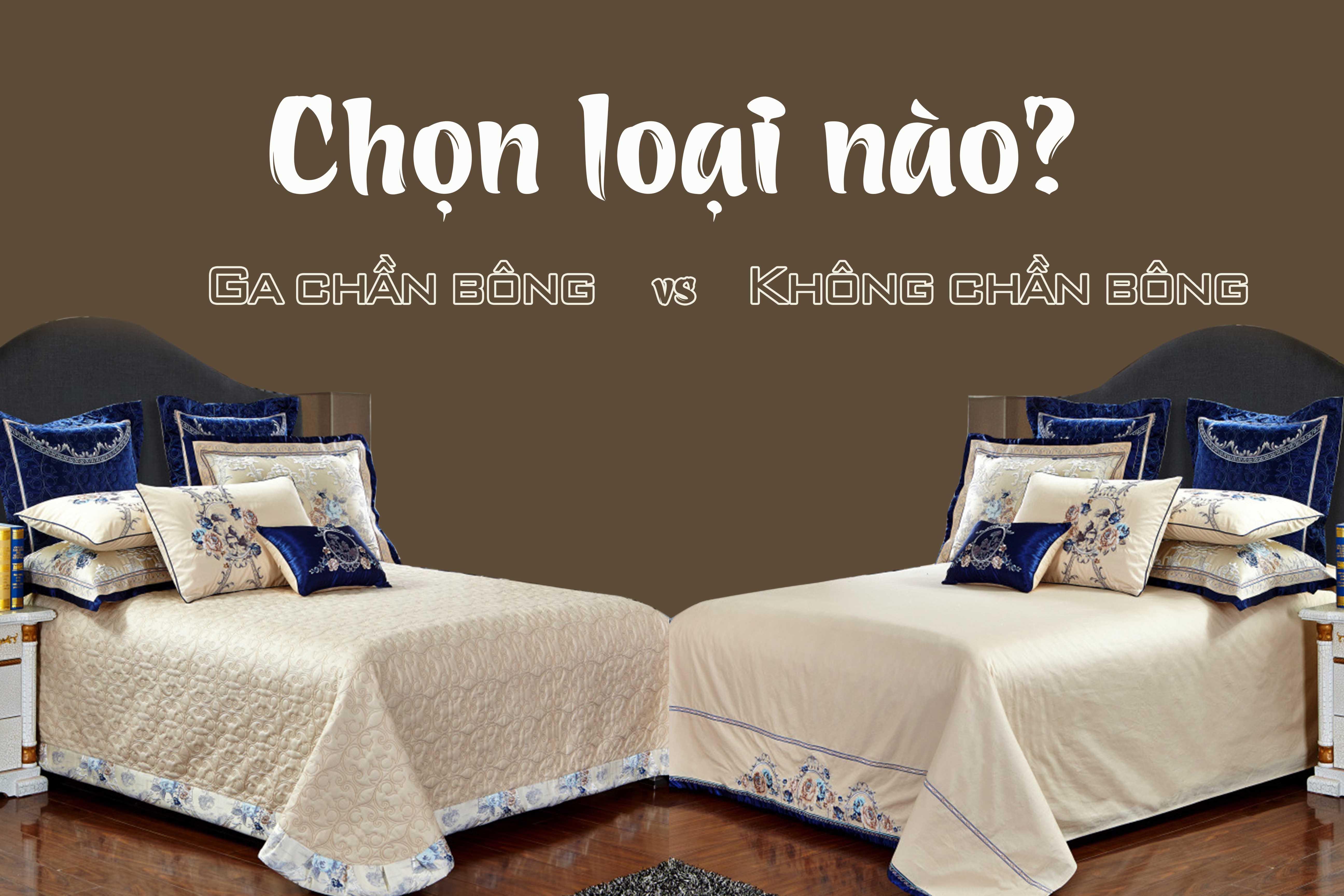 So sánh ưu nhược điểm của drap chần bông và drap không chần bông