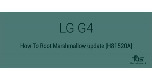 Hướng dẫn root cho LG G4 chạy android Marshmallow