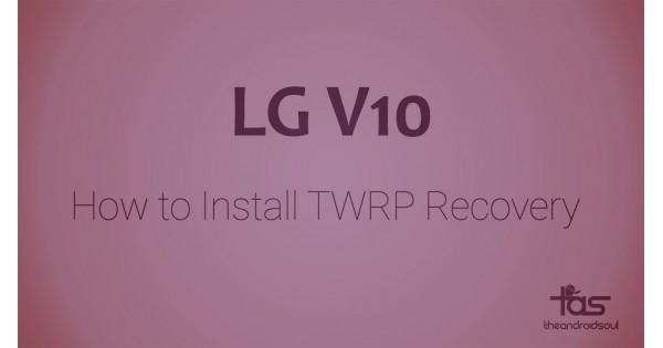 Hướng dẫn root cho LG V10