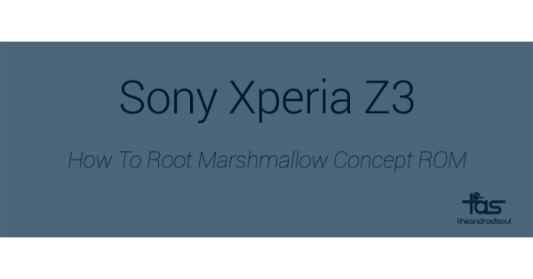 Hướng dẫn root cho Xperia Z3 chạy Android Marshmallow