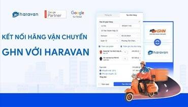Hướng dẫn kết nối hãng vận chuyển GHN và Haravan