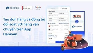 Hướng dẫn sử dụng App Haravan quản lý đơn hàng và đồng bộ với hãng vận chuyển