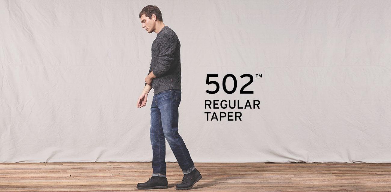 TAPER FIT 502™ REGULAR TAPER •Cạp quần dưới eo • Dáng thường ở phần đùi • Phần ống dưới hơi bó