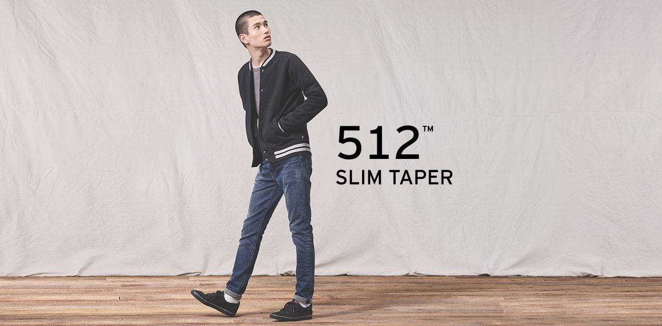 SLIM TAPER 512™ SLIM TAPER •Cạp quần dưới eo • Bó ở phần đùi • Ống bó dần xuống dưới