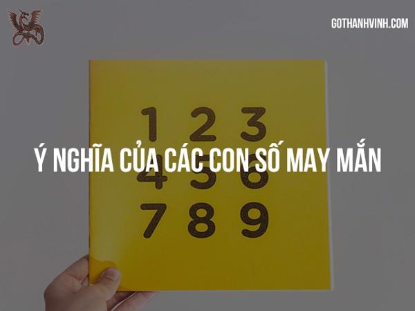 ý nghĩa các con số may mắn