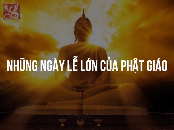 ngày lễ lớn của Phật Giáo