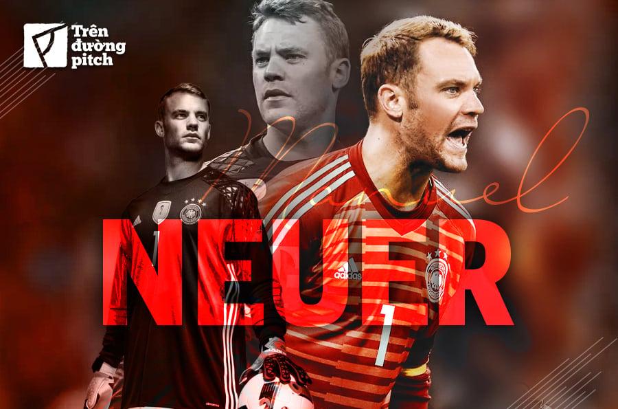 Manuel Neuer - Nhà cách mạng ở vị trí gác đền