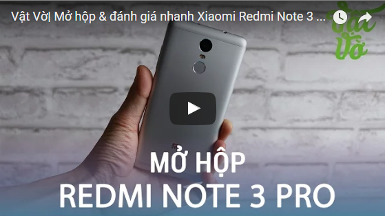 video mở hộp redmi note 3 pro