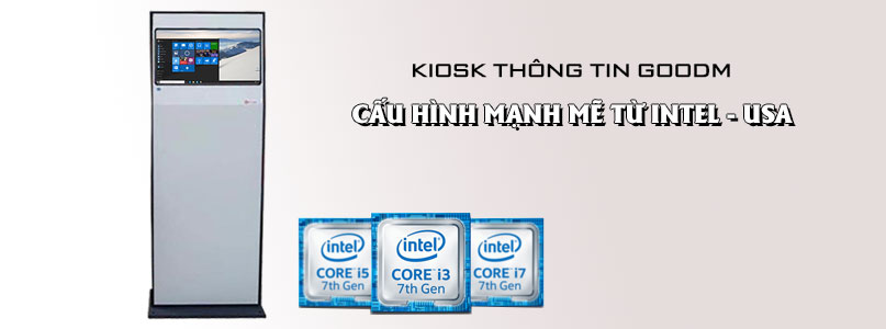 kiosk-thong-tin-goodm-cau-hinh-manh-tu-intel-usa
