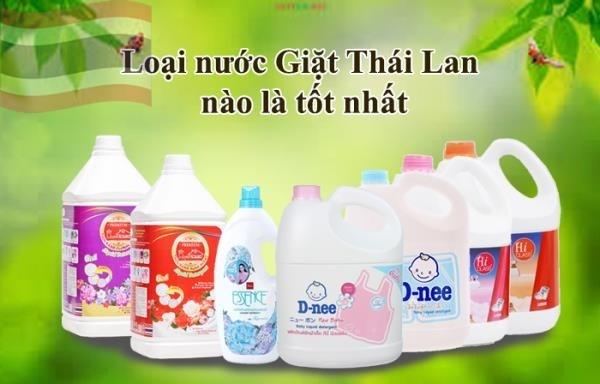 Loại nước giặt Thái Lan nào tốt nhất?