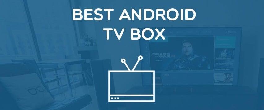 Hướng Dẫn Mua Android TV Box Tốt Vào Năm 2020