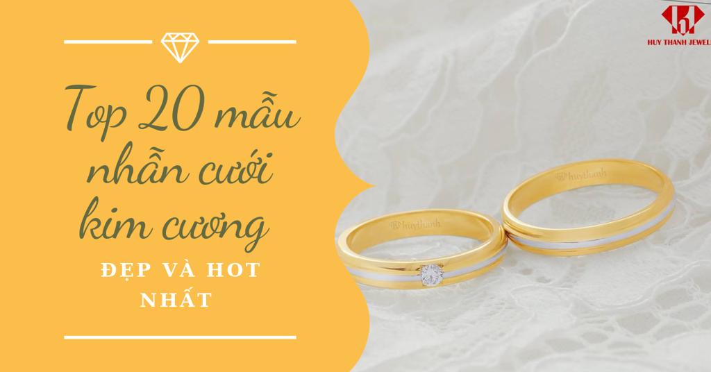 Top 20 mẫu nhẫn cưới kim cương đẹp và hot nhất