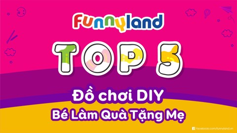 Top 5 Món Đồ Chơi DIY (DO IT YOURSELF) Tại FUNNYLAND