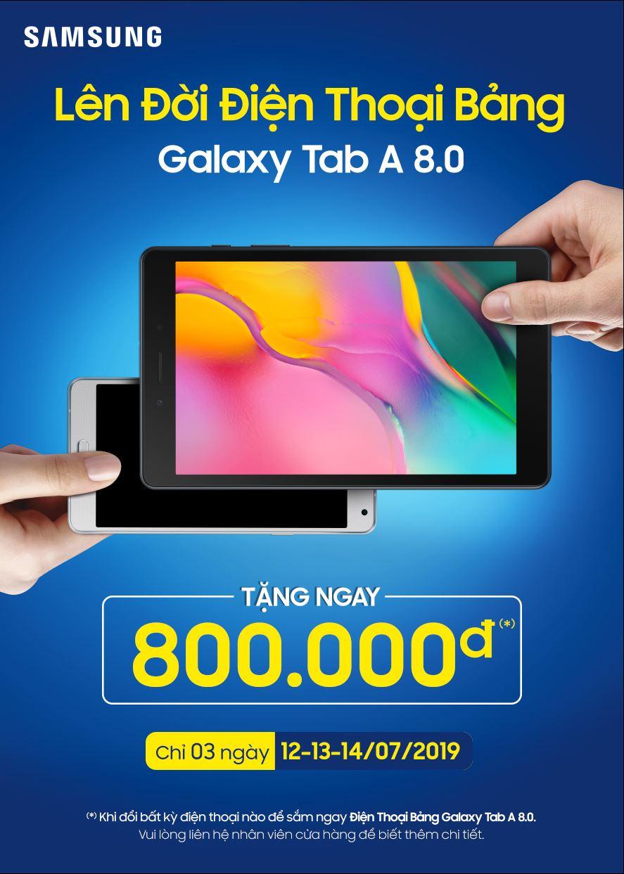 Lên đời Samsung Tab A8 2019, thu cũ đổi mới giảm ngay 800.000 đồng