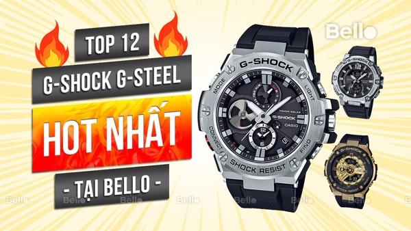 Top 12 G-Shock G-Steel hot nhất tại Bello Lê Thái Tổ