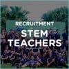 RECRUITMENT - STEM TEACHERS