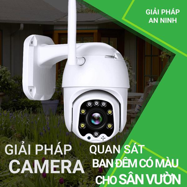 Giải pháp lắp đặt Camera quan sát ban đêm có màu cho nhà ở, sân vườn