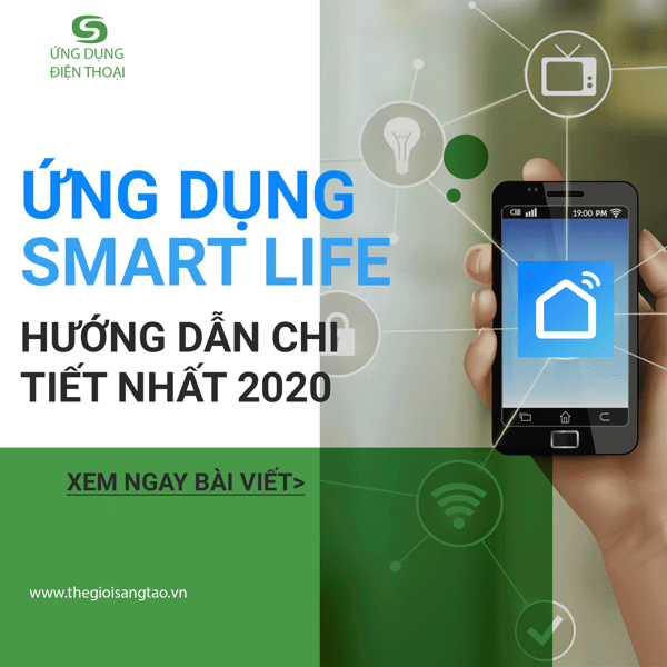 Ứng dụng Smart Life : Review và hướng dẫn sử dụng app Smart Life chi tiết nhất 2020