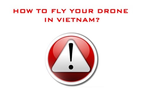 note-for-foreigners-using-drone-in-vietnam
