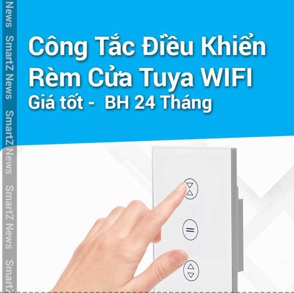 Công Tắc Điều Khiển Rèm Cửa Tuya Wifi Thông Minh Giá Tốt Bảo Hành 24 Tháng