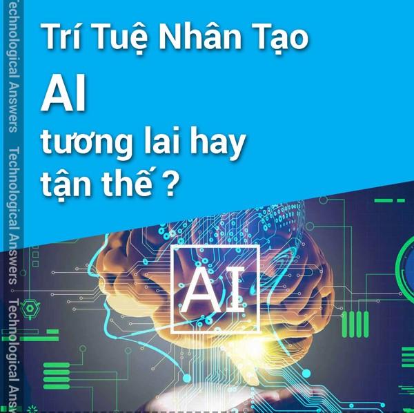 Bình luận về trí tuệ nhân tạo (AI) là tương lai hay tận thế?