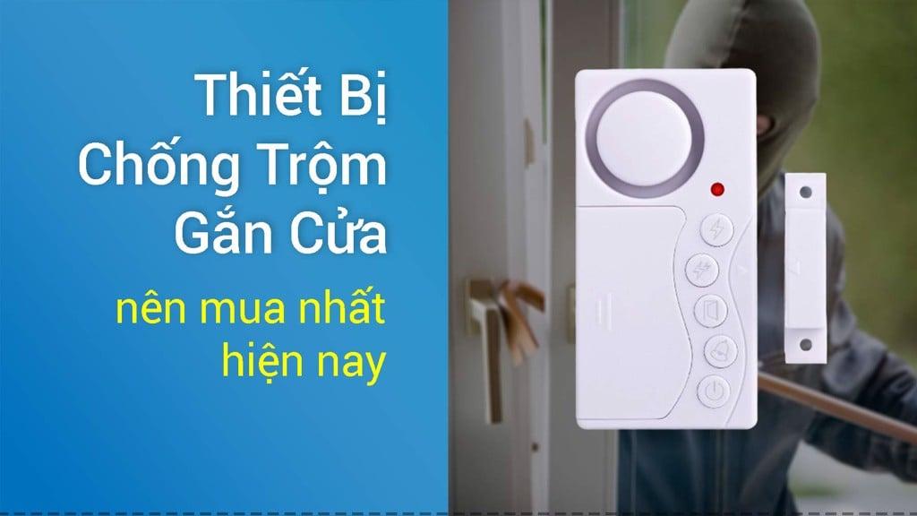 Thiết bị chống trộm gắn cửa chỉ từ 99.000đ nên mua nhất hiện nay