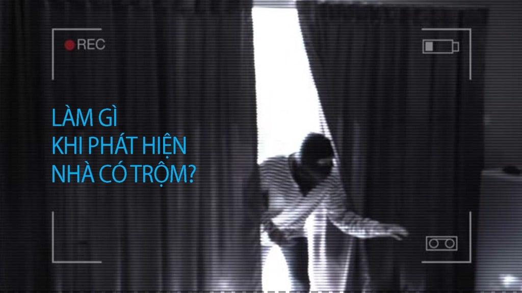 Làm gì khi phát hiện nhà có trộm?