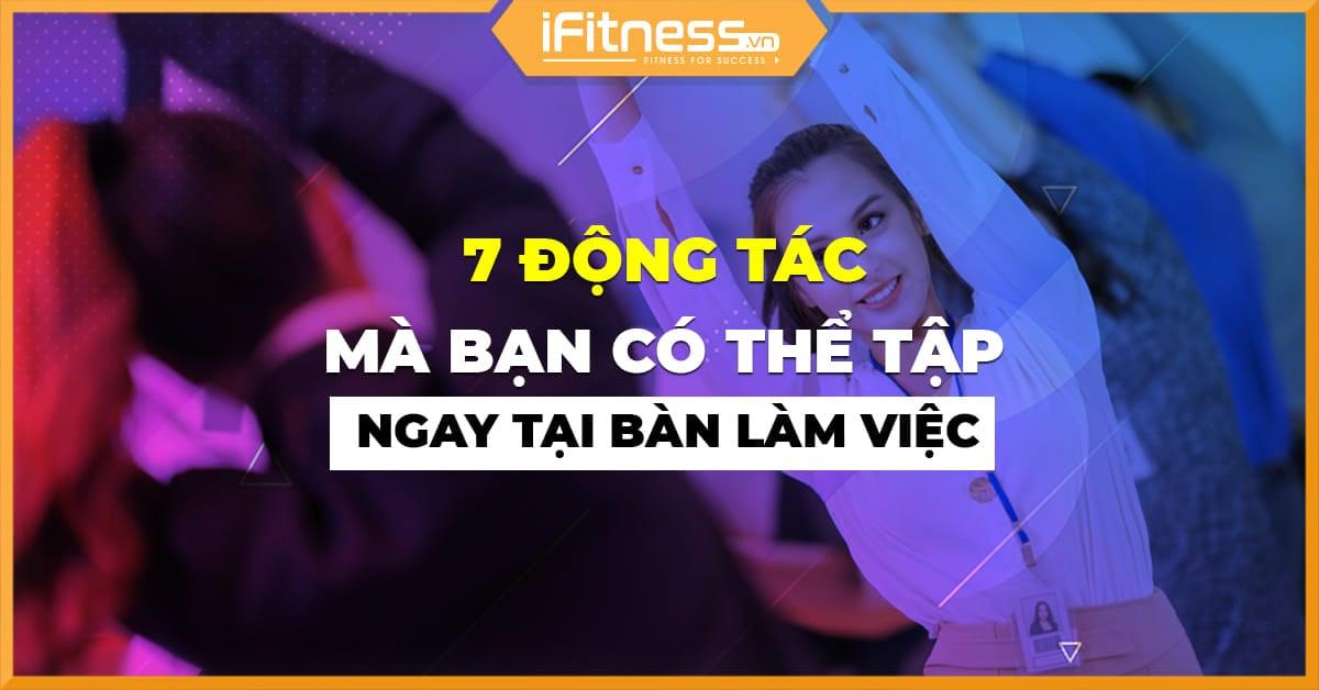 7 dong tac the duc tai ban lam viec