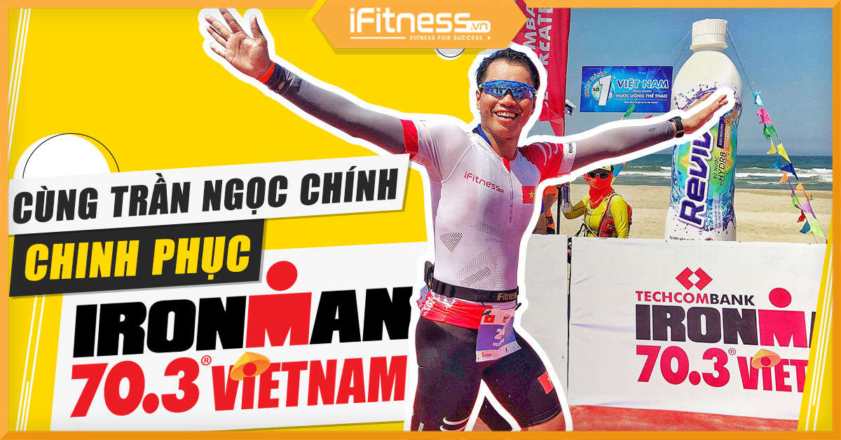 /blogs/tin tuc/dai dien ifitness chinh phuc ironman 70 3 vdv tran ngoc chinh