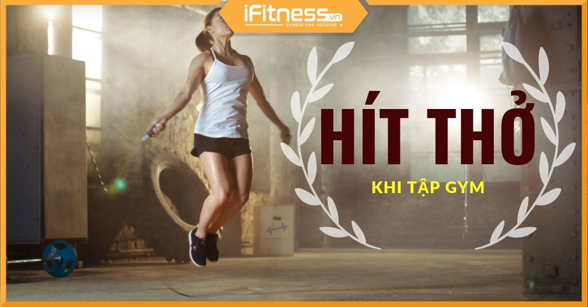 cach hit tho khi tap gym
