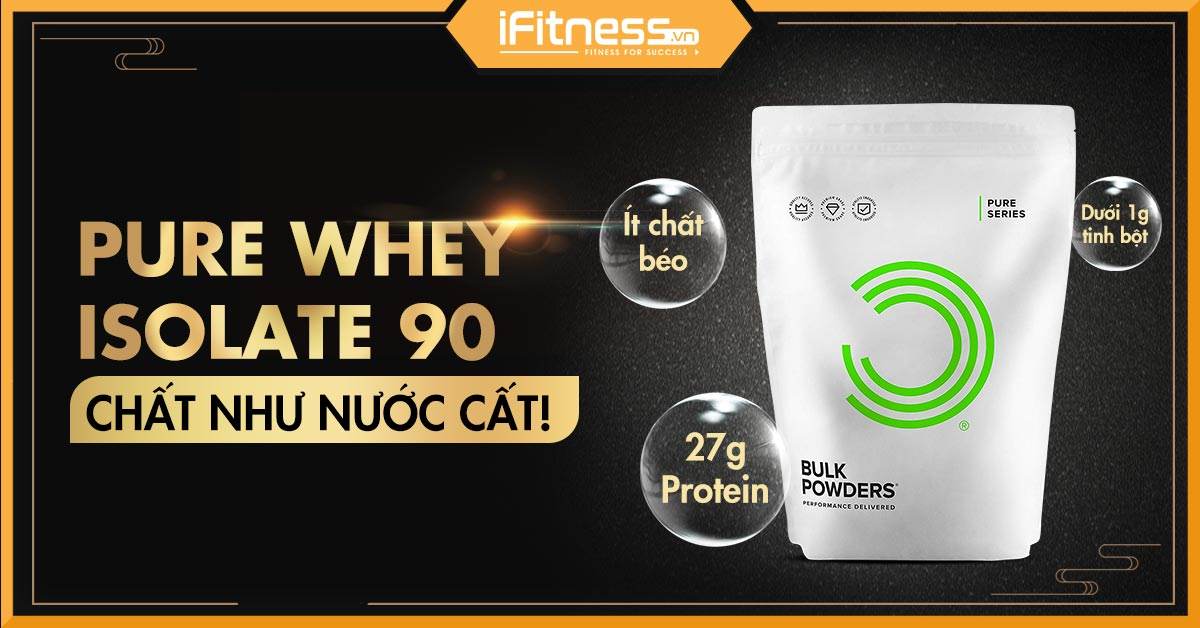 danh gia pure whey isolate 90