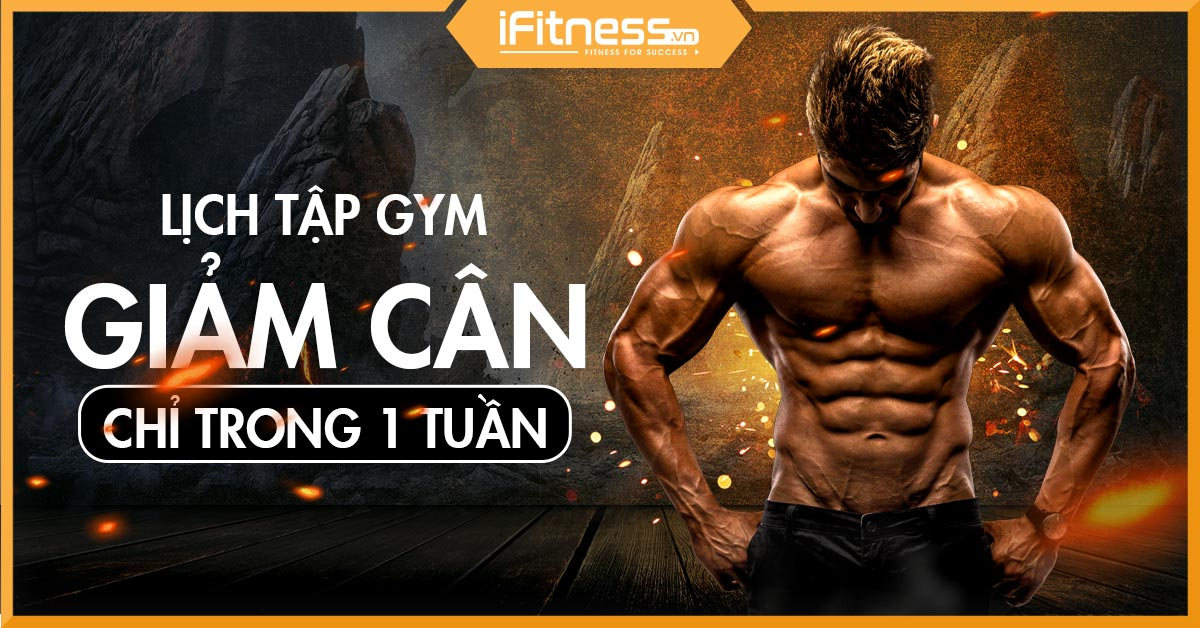 lich tap gym giam can trong 1 tuan