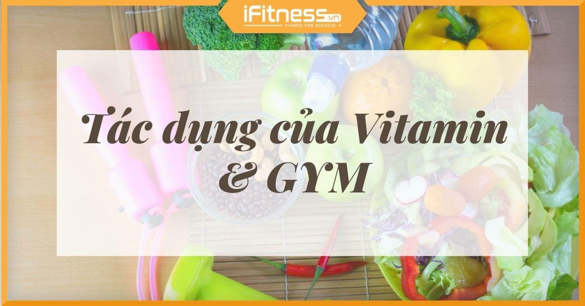 tac dung cua vitamin trong tap gym