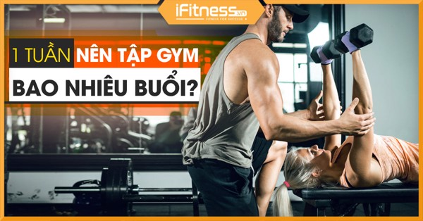 tap gym may buoi 1 tuan