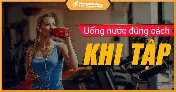 uong nuoc khi tap gym