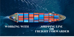 Differences between shipping line and freight forwarder
