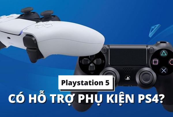 Tay Cầm, Phụ Kiện PS4 Có Sử Dụng Được Trên PS5? Đây Là Câu Trả Lời Chính Thức
