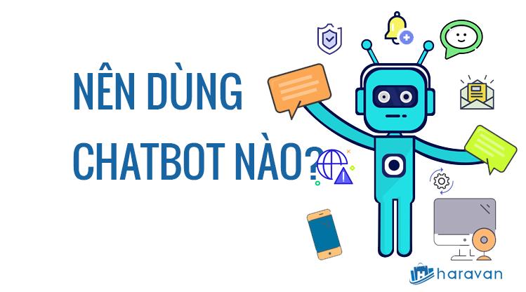 7 yếu tố nên cân nhắc khi chọn nền tảng chatbot