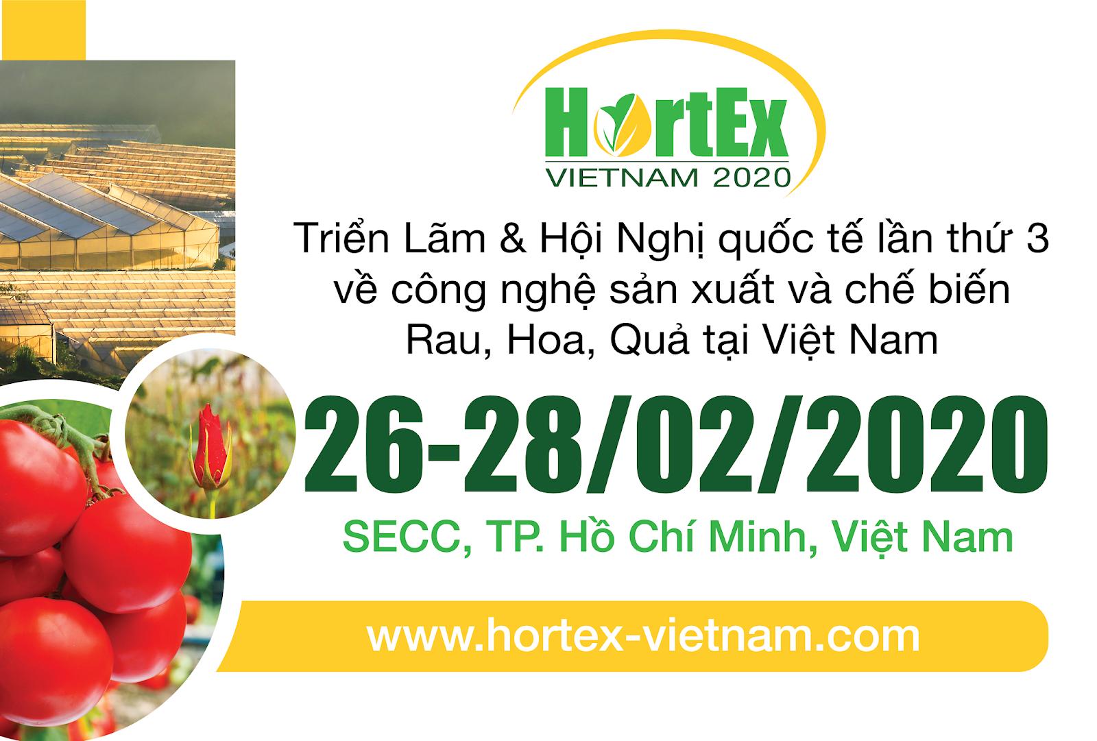 HortEx Vietnam 2020 - Triển lãm & hội nghị quốc tế lần thứ 3 về công nghệ sản xuất và chế biến Rau, Hoa, Quả tại Việt Nam  đã chính thức khởi động!