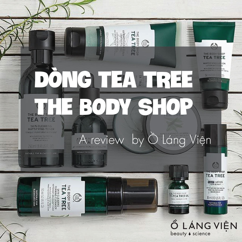 REVIEW | Dòng Tea Tree The Body Shop - Phần 1