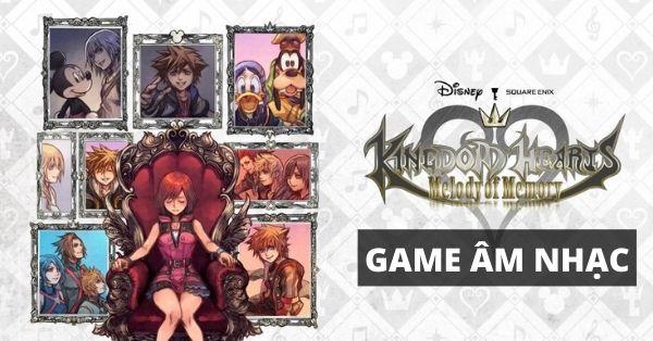 Kingdom Hearts Melody of Memory - Hồi ức âm nhạc trọn vẹn của Disney & Square Enix trên PS4 - Nintendo Switch
