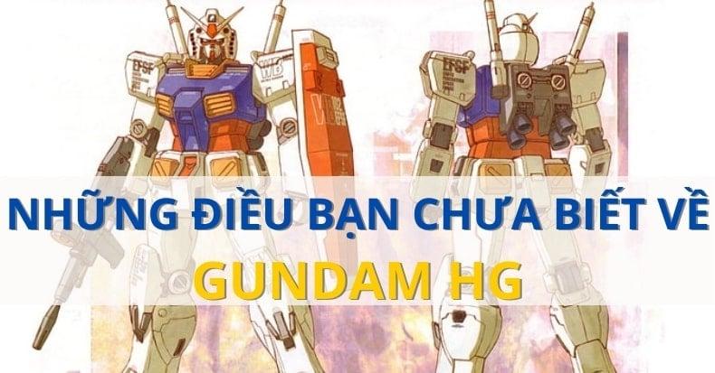 Gundam HG & 6 điều thú vị có thể bạn đã bỏ lỡ hoặc chưa biết đến