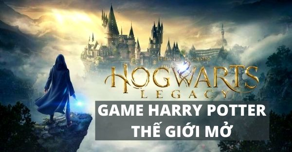 Hogwarts Legacy - Game Harry Potter thế giới mở sắp ra mắt