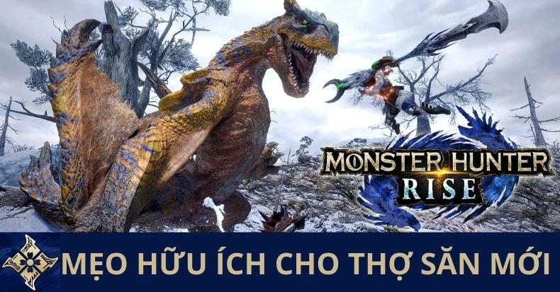 Hướng dẫn 10 mẹo nhỏ trong Monster Hunter Rise cho người mới
